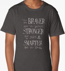 You are Braver Long T-Shirt