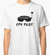 FPV Pilot with Googles Classic T-Shirt