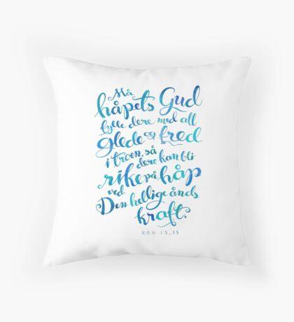 Må håpets Gud fylle dere Throw Pillow