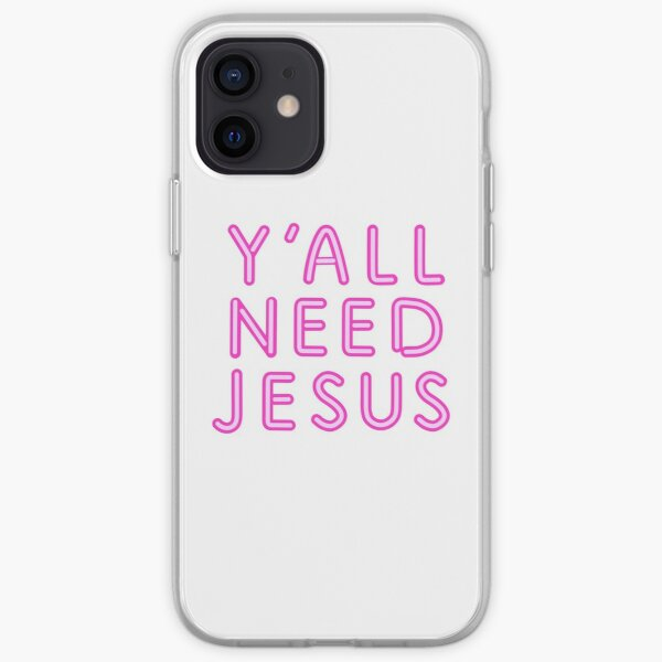 Y'ALL NEED JESUS iPhone Soft Case
