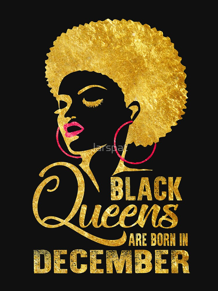 be42ddaef Black Queens are born in December Women's Birthday Tees