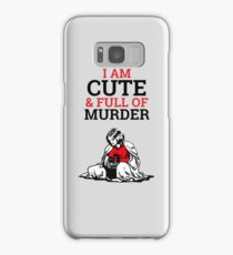 I Am Cute & Full Of Murder Samsung Galaxy Case/Skin