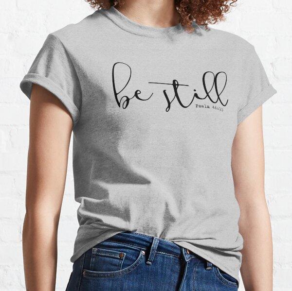Versículo bíblico: quédate quieto Camiseta clásica