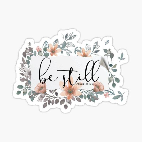 Bible Verse - Be Still Sticker