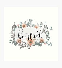 Bible Verse - Be Still Art Print