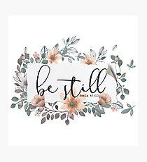 Bible Verse - Be Still Photographic Print