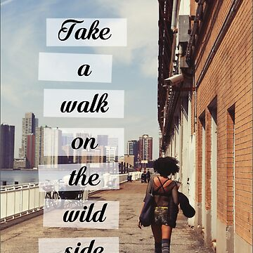 """Take a Walk On The Wild Side"" - Lou Reed by WitchDesign"