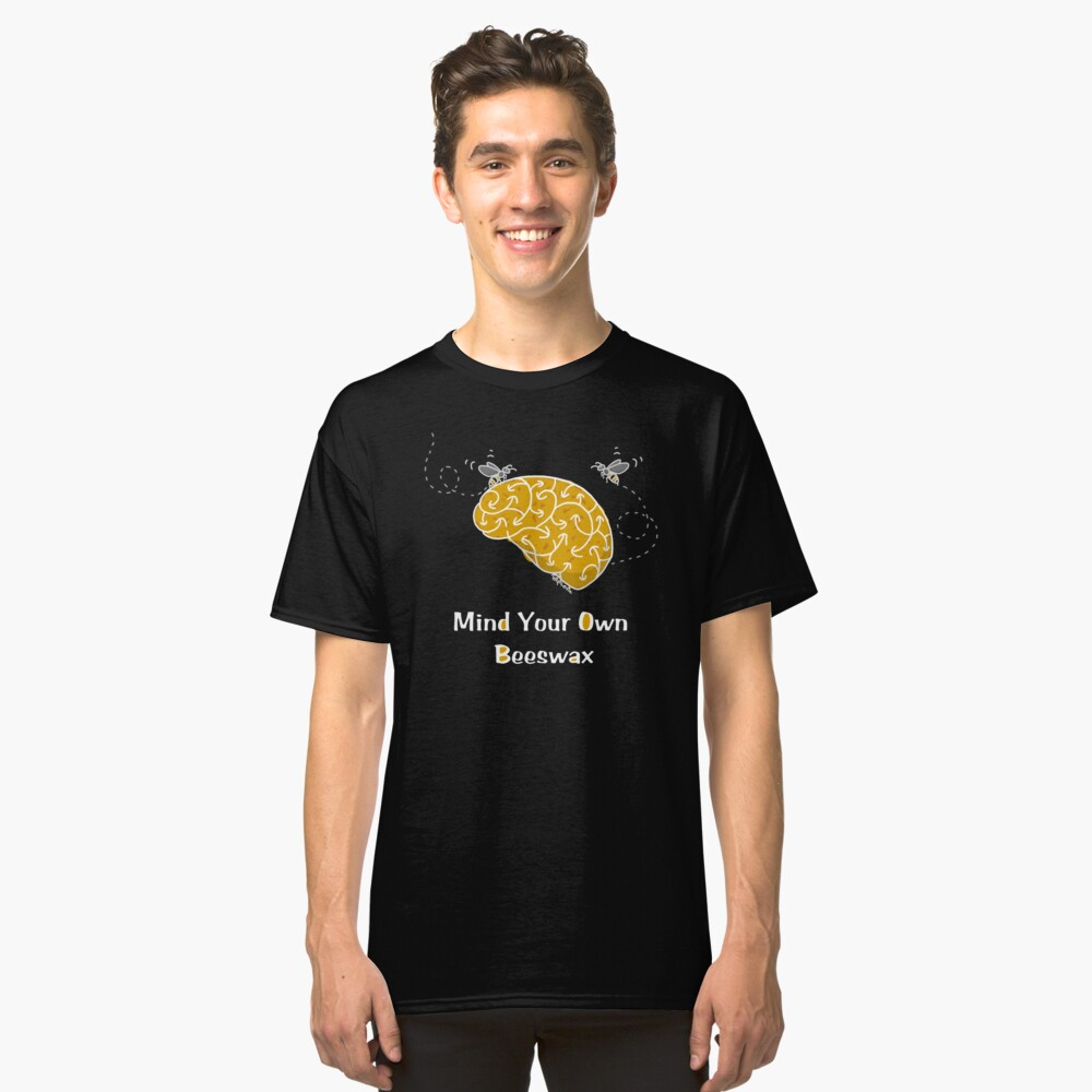 Mind Your Own Beeswax Illustration Classic T-Shirt Front
