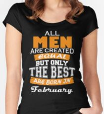 All Men are Created Equal but Only The Best are Born in February Women's Fitted Scoop T-Shirt