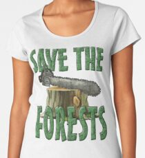 SAVE THE FORESTS Women's Premium T-Shirt