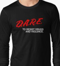 dare to resist drugs and violence Long Sleeve T-Shirt