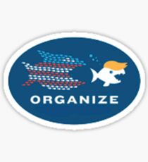 Organize Sticker, Pantsuit Nation, Little fish and Trump Sticker