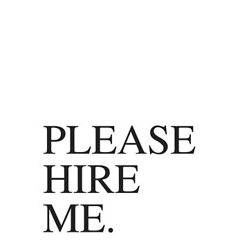 Please Hire Me by jennstaplease