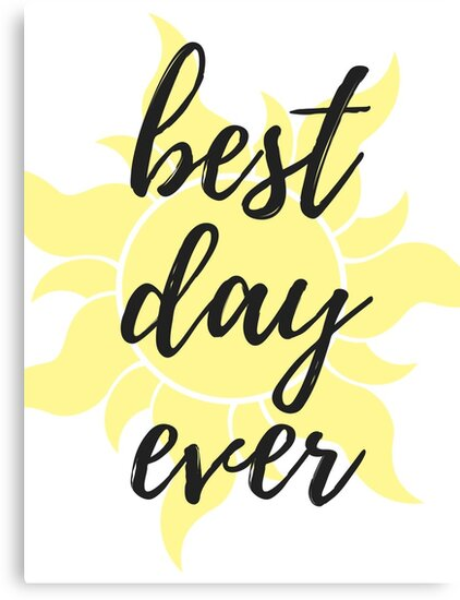 best day ever from tangled canvas prints by 30something redbubble