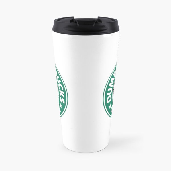 Dumb Starbucks Travel Mug