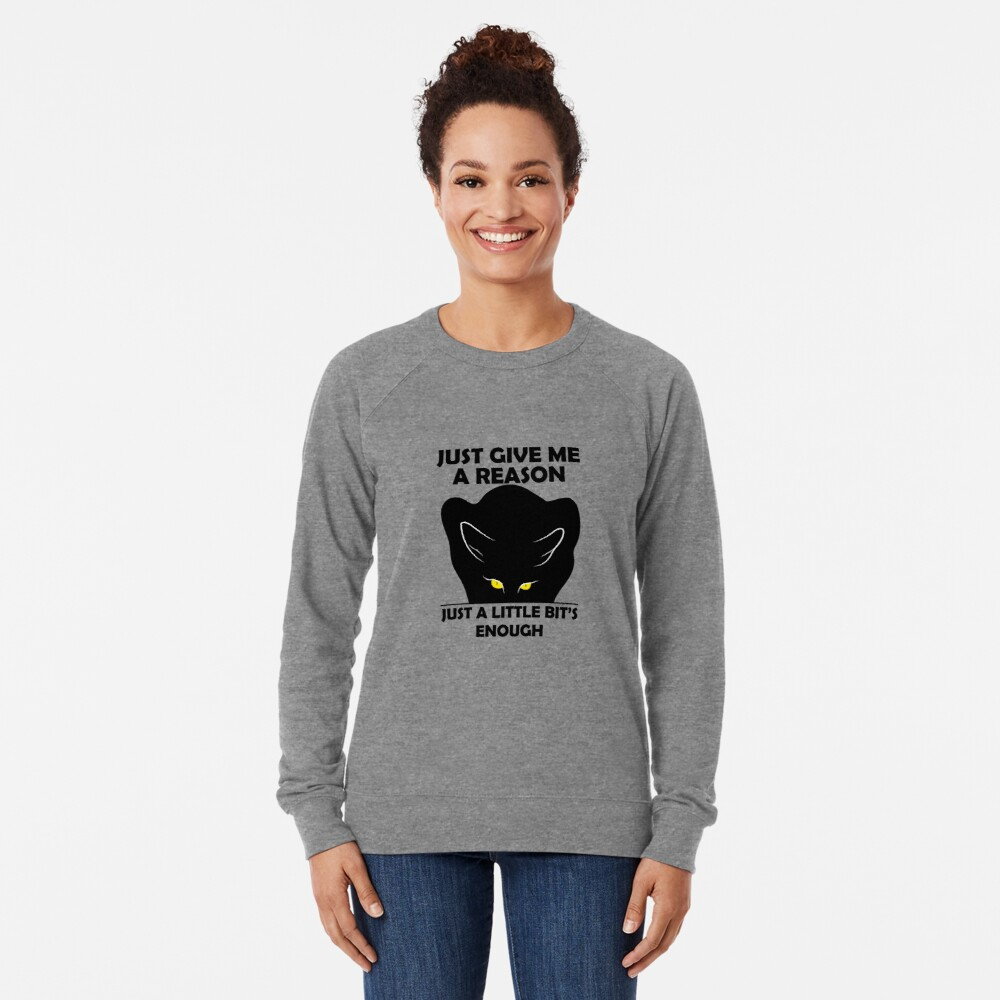 Just give me a reason - Just a little bit's enough Lightweight Sweatshirt