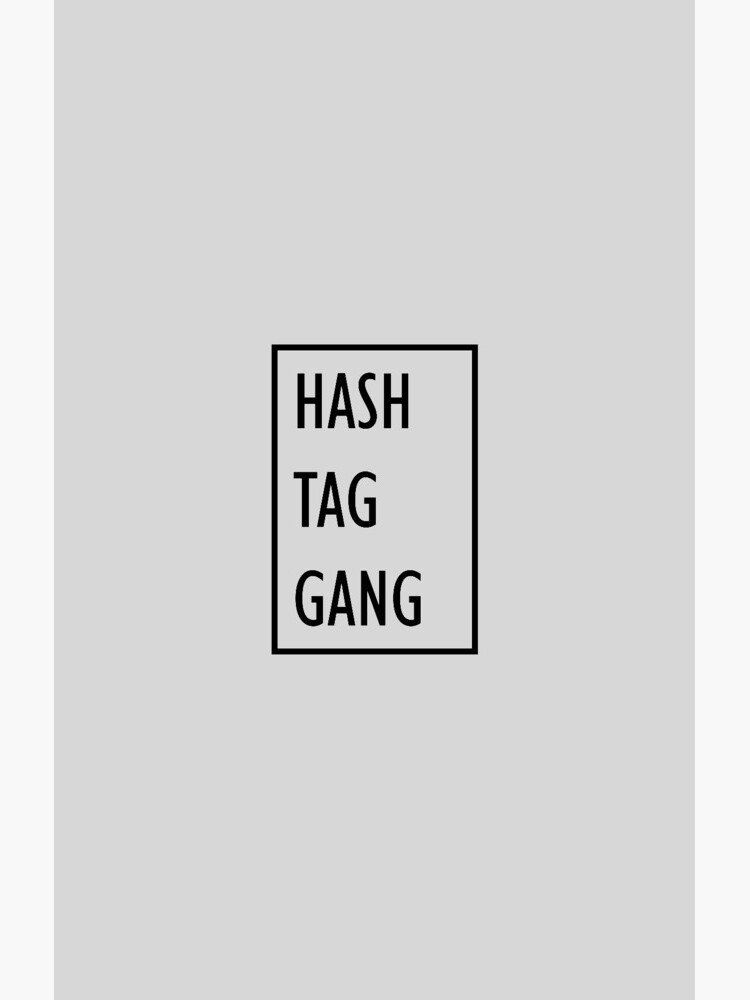 Hashtag gang by marchthatdice