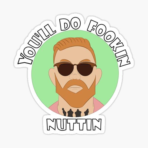 Tu feras Nuttin Sticker