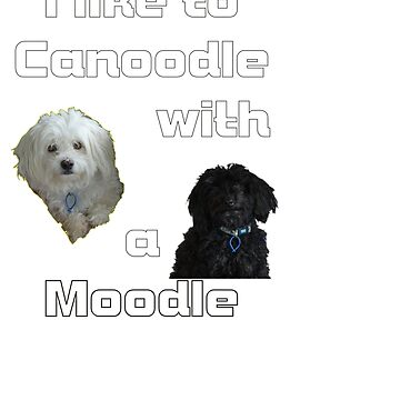 I like to canoodle with a Moodle by IanMcK