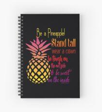 Be a Pineapple - Inspirational Spiral Notebook