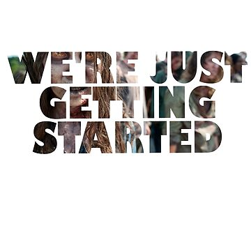 Geek We're just getting started t-shirt by douglaspinto