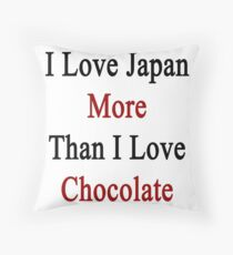 Cojín I Love Japan More Than I Love Chocolate