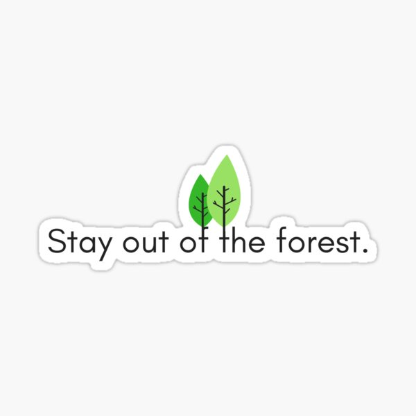 Stay Out Of The Forest – Simple & Clean – My Favorite Murder Podcast Sticker