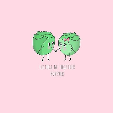 Lettuce Be Together Forever by brittdreams