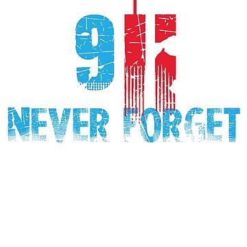 Never Forget Remember 9 Eleven Victims  by Chickini