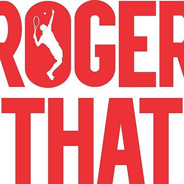 Roger That by RichardBrafford