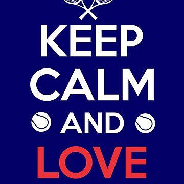 Keep Calm and Love Federer by RichardBrafford