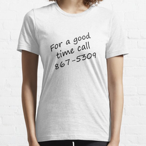 For a Good Time Essential T-Shirt