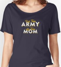 Army Military Mom Gift Women's Relaxed Fit T-Shirt
