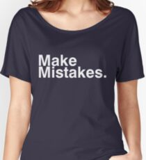 Make Mistakes. Women's Relaxed Fit T-Shirt
