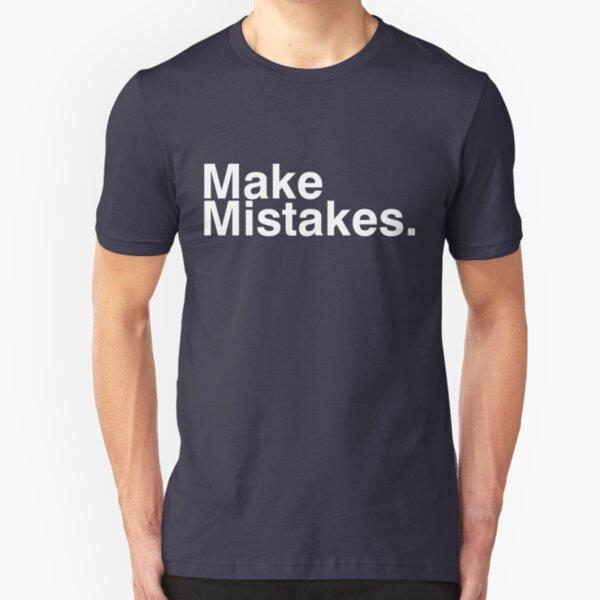 Make Mistakes. Slim Fit T-Shirt
