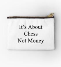 It's About Chess Not Money  Studio Pouch