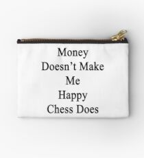 Money Doesn't Make Me Happy Chess Does  Studio Pouch
