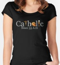 Catholic Since 33 AD T-Shirt Jesus Crucifix Eucharist Women's Fitted Scoop T-Shirt