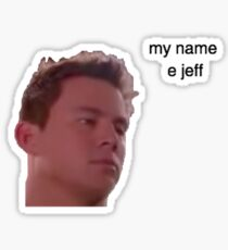 my name e jeff 22 jump street  Sticker