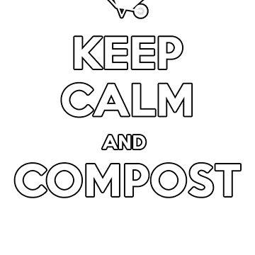 Keep Calm & Compost by Morelandcg