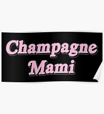 Champagne Mami Poster