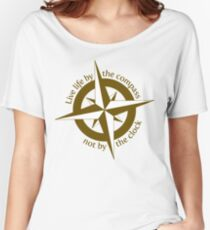 Live by the compass, not the clock Women's Relaxed Fit T-Shirt