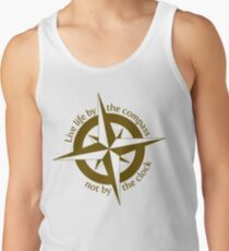 Live by the compass, not the clock Tank Top