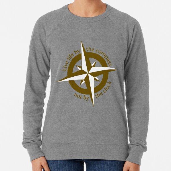 Live by the compass, not the clock Lightweight Sweatshirt