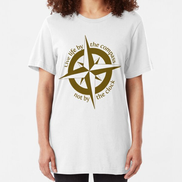 Live by the compass, not the clock Slim Fit T-Shirt