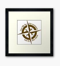 Live by the compass, not the clock Framed Print