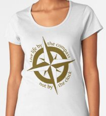 Live by the compass, not the clock Women's Premium T-Shirt