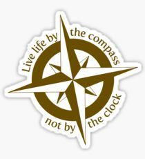 Live by the compass, not the clock Sticker