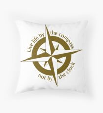 Live by the compass, not the clock Throw Pillow