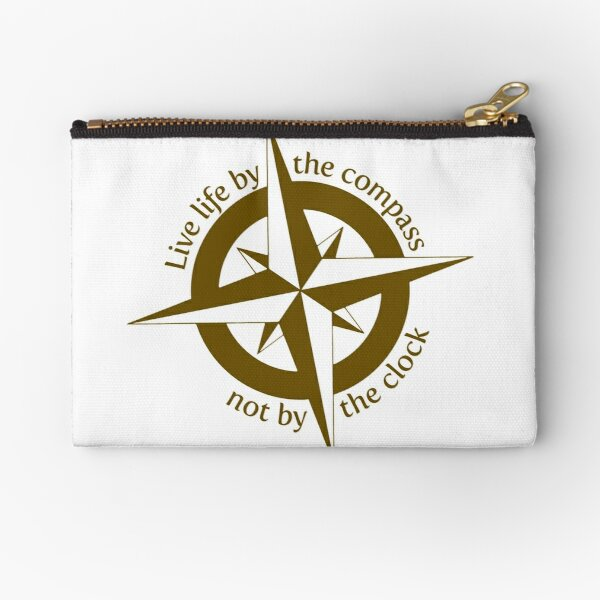Live by the compass, not the clock Zipper Pouch